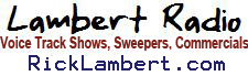 Lambert - Available to Voice Track Shows, Sweepers, Commercials and more....
